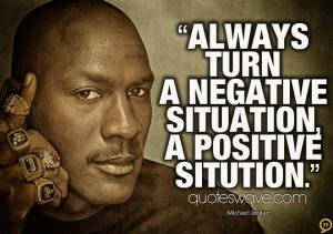 Always-turn-a-negative-situation