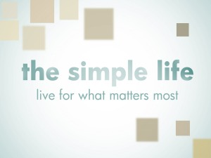 the-simple-life-live-for-what-matters-most1